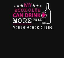 My book club more than your book club - T-shirts & Hoodies Unisex T-Shirt