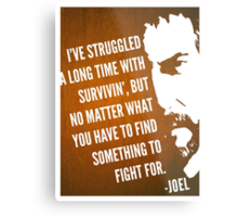 The Last of Us - Something to Fight For Metal Print