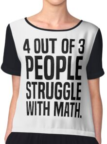 4 out of 3 people struggle with math Chiffon Top