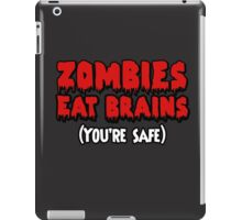 Zombies eat brains. (You're safe.) iPad Case/Skin