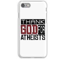 Thank God Atheism Atheist Anti Religion Text Funny Sarcastic Joke iPhone Case/Skin