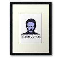 Everybody Lies Framed Print