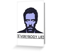 Everybody Lies Greeting Card