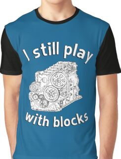 Mechanic: I still play with blocks Graphic T-Shirt