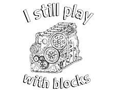 Mechanic: I still play with blocks Photographic Print