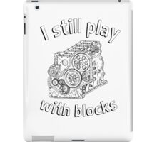 Mechanic: I still play with blocks iPad Case/Skin