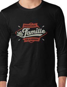 DEDICACE LA FAMILLE Long Sleeve T-Shirt