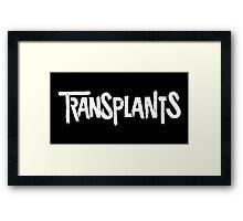 The Transplants Framed Print