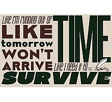 Write Like I'm Running Out of Time (Brown) Photographic Print