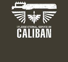 Pledge Eternal Service on Caliban - Limited Edition Unisex T-Shirt