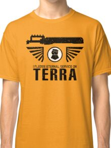 Pledge Eternal Service on Terra - Limited Edition Classic T-Shirt