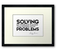 solving big problems is easier - sergey brin Framed Print
