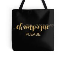 Champagne Please Typography Gold On Black Tote Bag