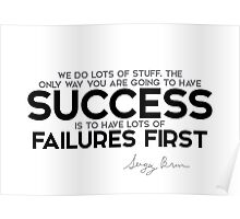 success: have lots of failures first - sergey brin Poster