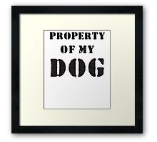 Property of my dog Framed Print