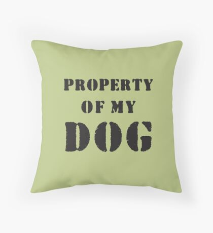 Property of my dog Throw Pillow