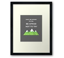 Dont be afraid to fail Framed Print
