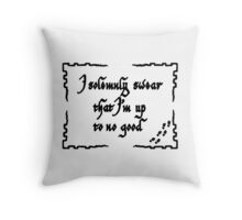 I solemly swear that i'm up to no good Throw Pillow