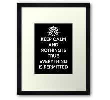 Keep calm and nothing is true everything is permitted Framed Print