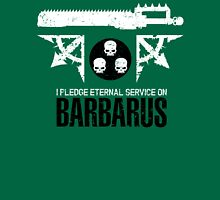 Pledge Eternal Service on Barbarus - Limited Edition Unisex T-Shirt