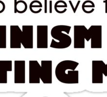 feminism does NOT mean hating men Sticker