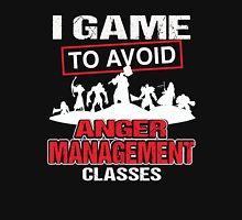 I game to avoid Anger Management Classes Unisex T-Shirt
