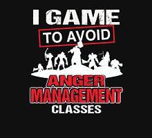 I game to avoid Anger Management Classes Unisex T-Shirt