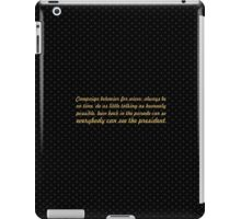 "Campaign behavior for wives... ""Eleanor Roosevelt"" Inspirational Quote iPad Case/Skin"