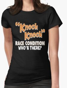 Knock Knock Race Condition - Who there? - Funny shirt for Programmer day.  Womens Fitted T-Shirt