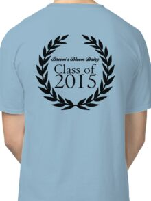 Broom's Bloom Dairy Class of 2015 Classic T-Shirt