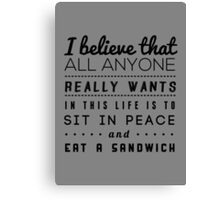 all we want Canvas Print