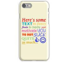 Be Motivational and Inpirational Text - Filthy Casual Hipster iPhone Case/Skin