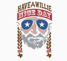 HAVE A WILLIE NELSON NICE DAY, One Piece - Short Sleeve