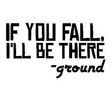 Floor Ground Funny Sarcastic Quote Text Photographic Print