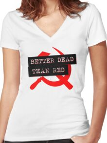 """""""Better Dead Than Red"""" - Bright - Alternative Women's Fitted V-Neck T-Shirt"""