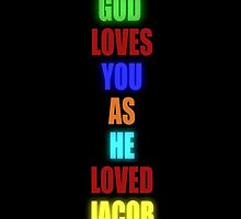 God Loves You As He Loved Jacob - Glow by somaniart