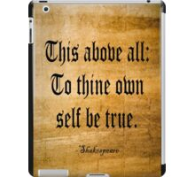 To Thine Own Self Be True iPad Case/Skin
