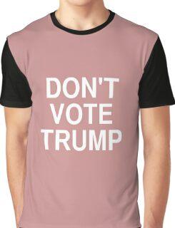 Don't Vote Trump Graphic T-Shirt