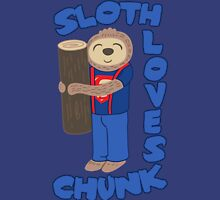 Sloth loves chunk Unisex T-Shirt