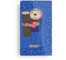 Sloth loves chunk Metal Print