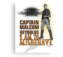 I am to misbehave Canvas Print