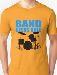 BAND GEEKS RULE-DRUM KIT Unisex T-Shirt