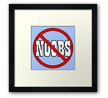 No Noobs Allowed - Gamer Geek Framed Print