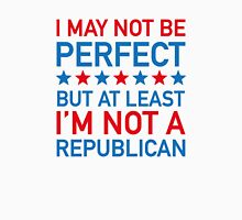 At Least I'm Not A Republican Unisex T-Shirt