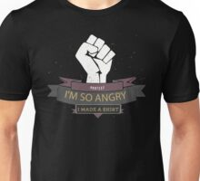 Im so angry I made A T-shirt Funny Protest Unisex T-Shirt