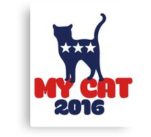 MY CAT 2016 election humor Canvas Print