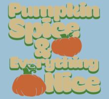 Pumpkin spice and everything nice Baby Tee