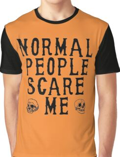 NORMAL PEOPLE SCARE ME Halloween Humor Graphic T-Shirt