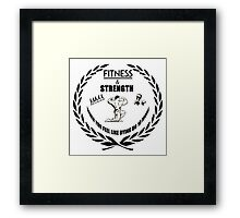 Strength and Fitness Framed Print