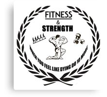 Strength and Fitness Canvas Print
